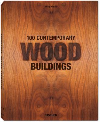 100 Contemporary Wood Buildings Philip Jodidio
