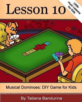Little Music Lessons for Kids: Lesson 10 - Musical Dominoes: DIY Game for Kids  by  Tatiana Bandurina