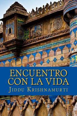 Encuentro Con La Vida  by  Jiddu Krishnamurti