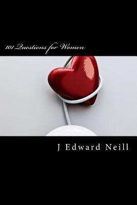 101 Questions for Women J Edward Neill