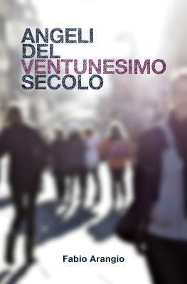 Angeli del Ventunesimo Secolo Fabio Arangio