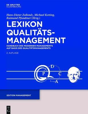 Lexikon Qualitatsmanagement: Handbuch Des Modernen Managements Auf Basis Des Qualitatsmanagements  by  Hans-Dieter Zollondz