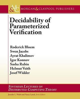 Decidability of Parameterized Verification Roderick Bloem