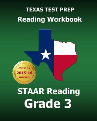 Texas Test Prep Reading Workbook Staar Reading Grade 3: Covers All the Teks Skills Assessed on the Staar Test Master Press Texas