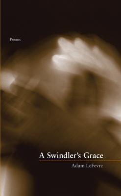 A Swindlers Grace  by  Adam LeFevre