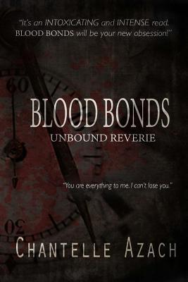 Blood Bonds: Unbound Reverie Chantelle Azach