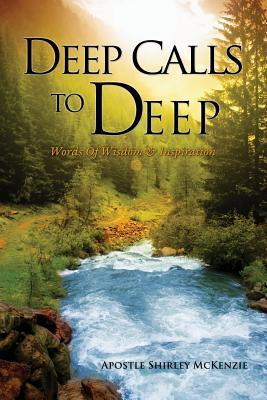 Deep Calls to Deep Apostle Shirley McKenzie