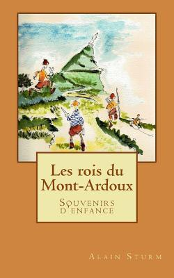 Les Rois Du Mont-Ardoux  by  Alain Sturm