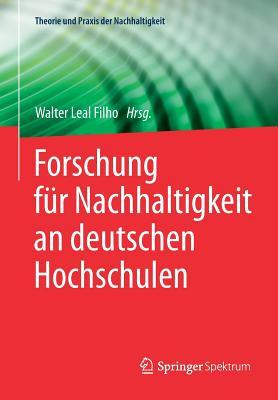 Forschung Fur Nachhaltigkeit an Deutschen Hochschulen  by  Walter Leal Filho