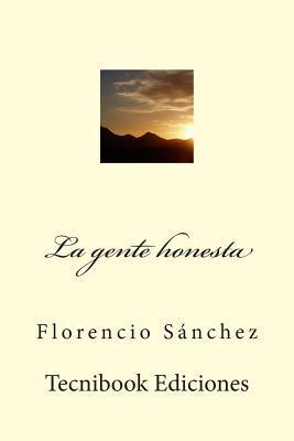 La Gente Honesta  by  Florencio Sánchez