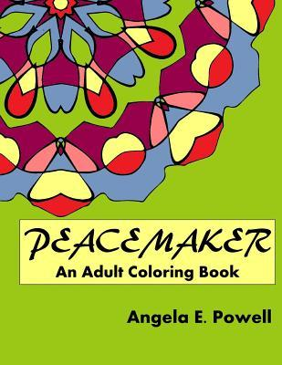 Peacemaker: An Adult Coloring Book  by  Angela E Powell