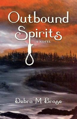 Outbound Spirits  by  Debra M Brose