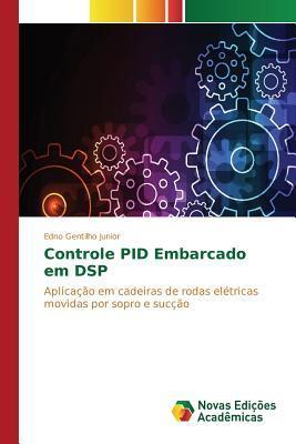 Controle Pid Embarcado Em DSP  by  Gentilho Junior Edno