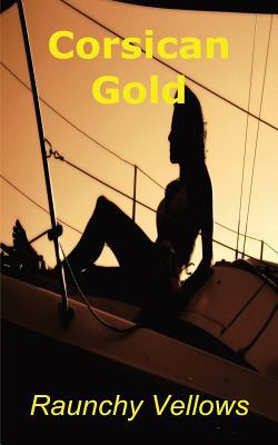 Corsican Gold  by  Raunchy Vellows