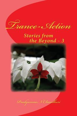 Trance-Action: Stories from the Beyond - 3 Pradyumna N Chaudhuri