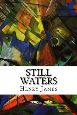 Still Waters  by  Henry James
