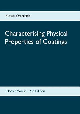 Characterising Physical Properties of Coatings: Selected Works - 2nd Edition Michael Osterhold