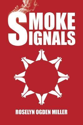 Smoke Signals Roselyn Ogden Miller
