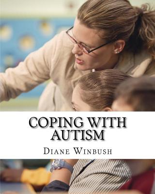 Coping with Autism: Beating the Odds Diane M. Winbush