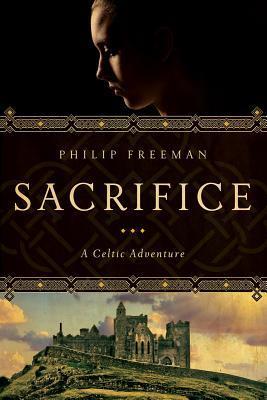 Sacrifice: A Celtic Adventure Philip Freeman