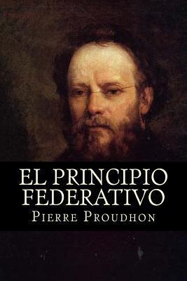 El Principio Federativo  by  Pierre Proudhon