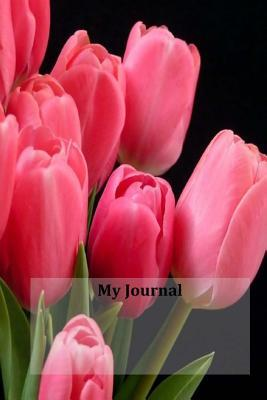 My Journal: Tulip, Blank Lined Diary / Journal / Notebook  by  My Journal