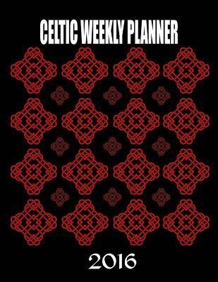 Celtic Weekly Planner 2016: 16-Month Engagement Calendar, Diary and Planner Ciparum LLC