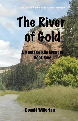 The River of Gold: A Mogi Franklin Mystery, Book Nine MR Donald L Willerton