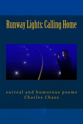 Runway Lights: Calling Home  by  Charles Chase