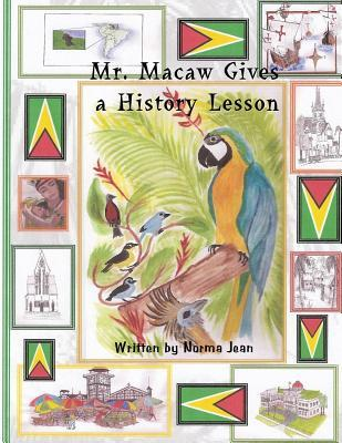 Mr. Macaw Gives a History Lesson  by  Mrs Norma Jean