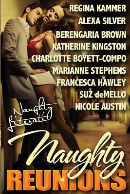 Naughty Reunions: Return to Romance  by  Regina Kammer