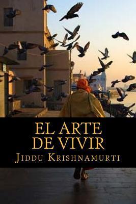El Arte de Vivir Jiddu Krishnamurti