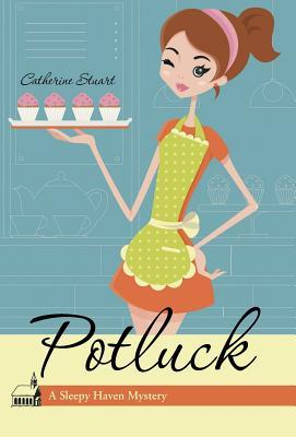 Potluck: A Sleepy Haven Mystery  by  Catherine Stuart