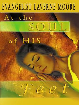 At the Soul of His Feet  by  La Verne Moore