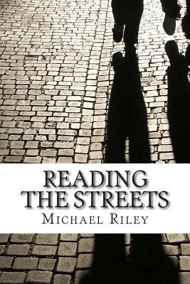 Reading the Streets Michael Riley MR