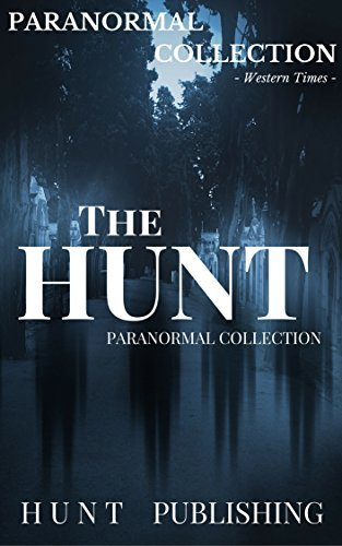 Romance (THE HUNT COLLECTION): (Erotica BDSM Suspense Mystery New Adult Vampire Werewolf shapeShifter )( Paranormal Threesome alpha Witches ) (Young ... Innocence Billionaire Short Stories) HUNT PUBLISHING