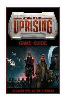 Star Wars Uprising Game Guide Josh Abbott