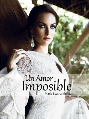 Un Amor Imposible Maria Beatriz Munoz