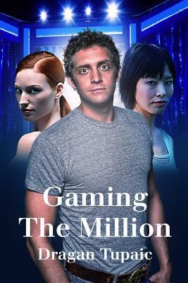 Gaming the Million  by  Dragan Tupaic
