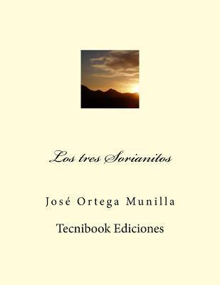 Los Tres Sorianitos  by  Jose Ortega Munilla