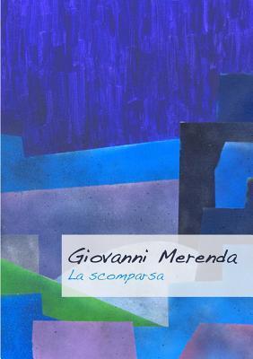La Scomparsa Giovanni Merenda