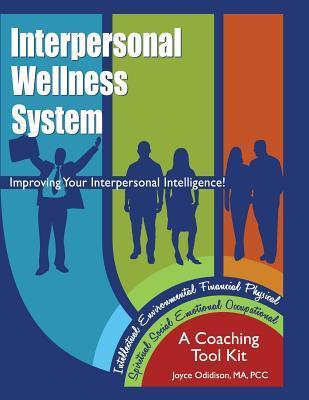 Interpersonal Wellness System: Improving Your Interpersonal Intelligence  by  Joyce Odidison