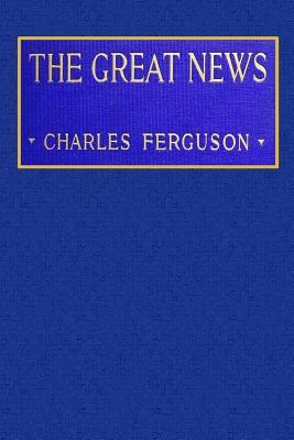 The Great News  by  Charles Ferguson