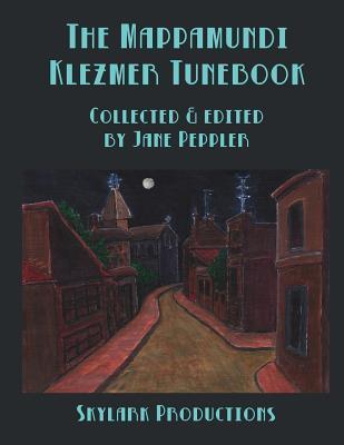 The Mappamundi Klezmer Tunebook  by  Jane Peppler