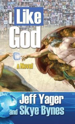 I Like God  by  Jeff Yager