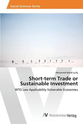 Short-Term Trade or Sustainable Investment  by  Walid Lutfy Mohamed