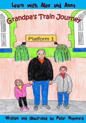 Grandpas Train Journey Peter Hayward