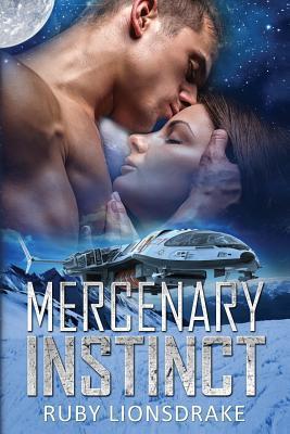 Mercenary Instinct  by  Ruby Lionsdrake