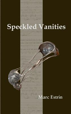 Speckled Vanities  by  Marc Estrin