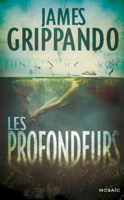 Les Profondeurs  by  James Grippando